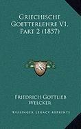 9781167968556: Griechische Goetterlehre V1, Part 2 (1857)