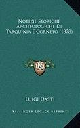 9781167968792: Notizie Storiche Archeologiche Di Tarquinia E Corneto (1878) (Italian Edition)