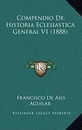 9781167969393: Compendio De Historia Eclesiastica General V1 (1888) (Spanish Edition)