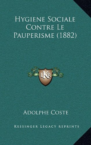 9781167970344: Hygiene Sociale Contre Le Pauperisme (1882)