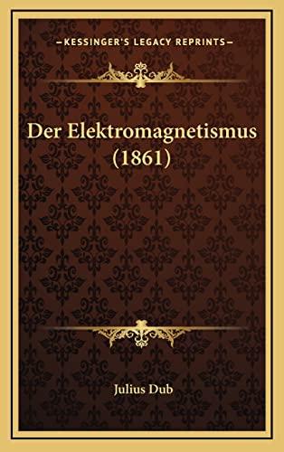 9781167970665: Der Elektromagnetismus (1861)