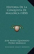 9781167971846: Historia De La Conquista De Mallorca (1850) (Spanish Edition)