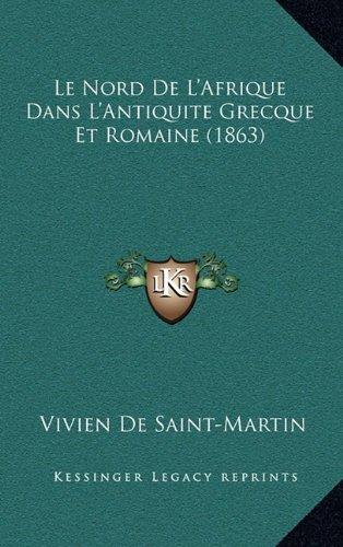 9781167972003: Le Nord de L'Afrique Dans L'Antiquite Grecque Et Romaine (1863)