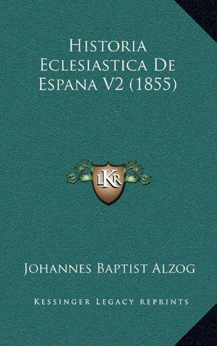 9781167972263: Historia Eclesiastica de Espana V2 (1855)