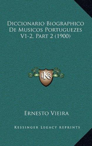 9781167972546: Diccionario Biographico de Musicos Portuguezes V1-2, Part 2 (1900)