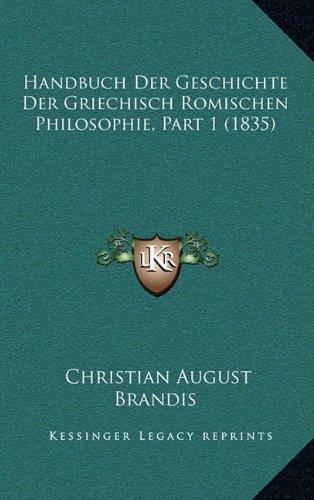 9781167974038: Handbuch Der Geschichte Der Griechisch Romischen Philosophie, Part 1 (1835)