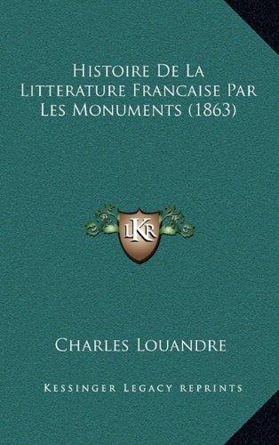 9781167975806: Histoire de La Litterature Francaise Par Les Monuments (1863)