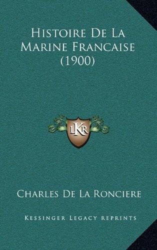 9781167976483: Histoire de La Marine Francaise (1900)