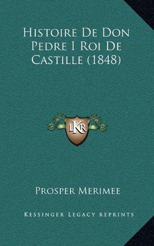 9781167979118: Histoire De Don Pedre I Roi De Castille (1848) (French Edition)