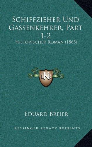 9781167979262: Schiffzieher Und Gassenkehrer, Part 1-2: Historischer Roman (1863)