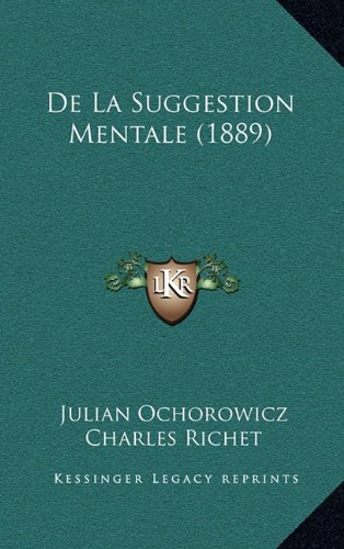 9781167979958: De La Suggestion Mentale (1889) (French Edition)