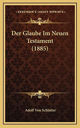 9781167980275: Der Glaube Im Neuen Testament (1885) (German Edition)