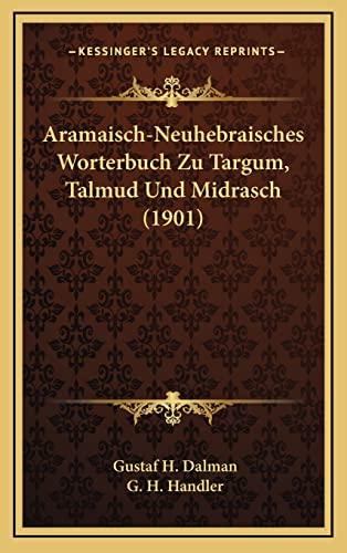 9781167980954: Aramaisch-Neuhebraisches Worterbuch Zu Targum, Talmud Und Midrasch (1901) (German Edition)