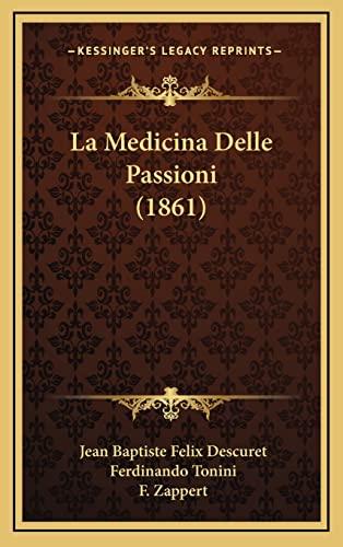 9781167981890: La Medicina Delle Passioni (1861)