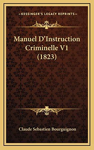 9781167982118: Manuel D'Instruction Criminelle V1 (1823) (French Edition)