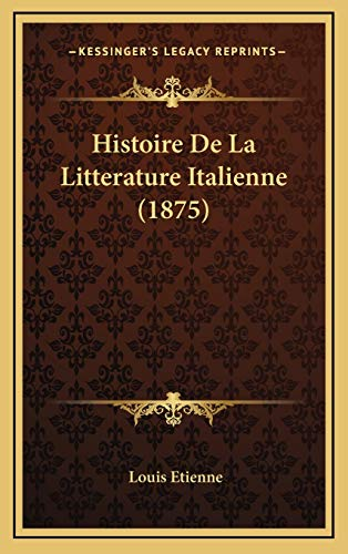 9781167982668: Histoire de La Litterature Italienne (1875)