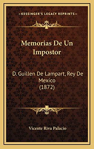 9781167982712: Memorias de Un Impostor: D. Guillen de Lampart, Rey de Mexico (1872)