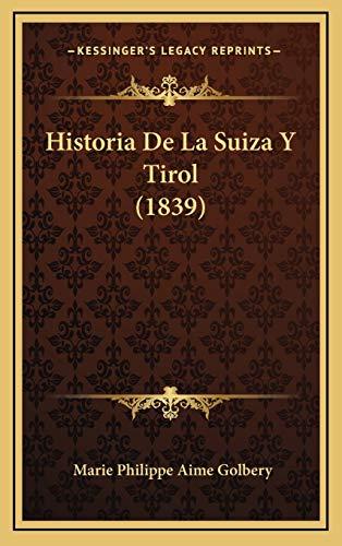 9781167983740: Historia De La Suiza Y Tirol (1839) (Spanish Edition)