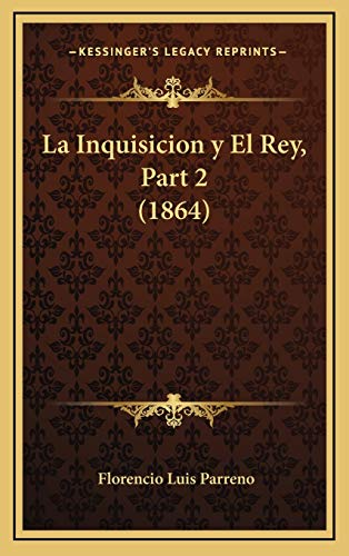 9781167984020: La Inquisicion y El Rey, Part 2 (1864)