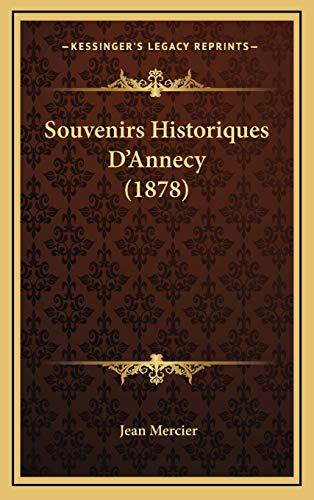 9781167986642: Souvenirs Historiques D'Annecy (1878)