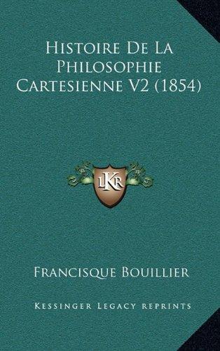 9781167987199: Histoire De La Philosophie Cartesienne V2 (1854) (French Edition)