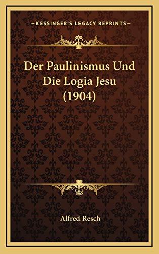 9781167987335: Der Paulinismus Und Die Logia Jesu (1904) (German Edition)