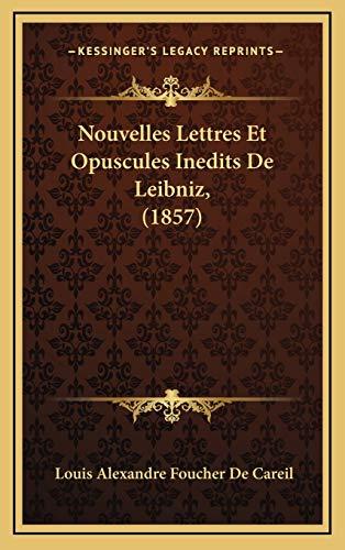 9781167987694: Nouvelles Lettres Et Opuscules Inedits de Leibniz, (1857)