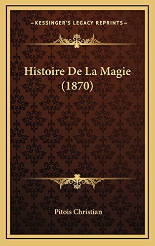 9781167989742: Histoire De La Magie (1870) (French Edition)