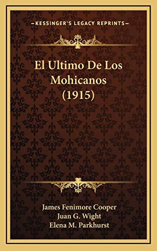 9781167989988: El Ultimo De Los Mohicanos (1915) (Spanish Edition)