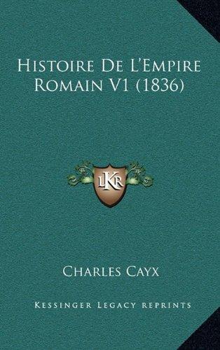 9781167991943: Histoire De L'Empire Romain V1 (1836) (French Edition)