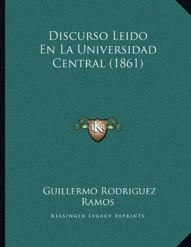 9781167994029: Discurso Leido En La Universidad Central (1861) (Spanish Edition)