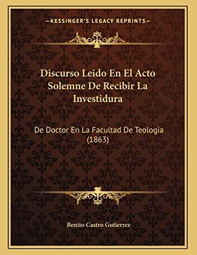 Discurso Leido en el Acto Solemne de: Benito Castro Gutierrez