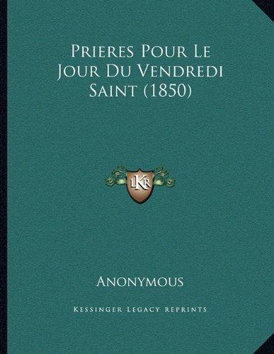 9781167997082: Prieres Pour Le Jour Du Vendredi Saint (1850)