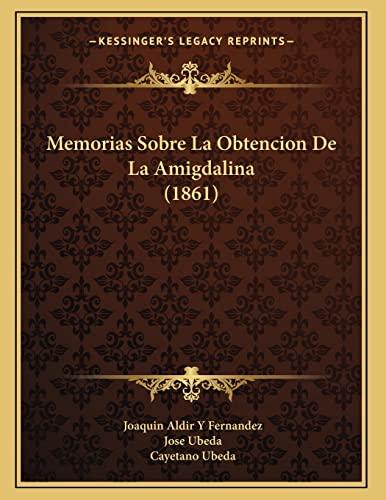 9781167998201: Memorias Sobre La Obtencion de La Amigdalina (1861)