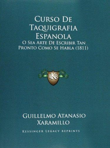 9781167999871: Curso De Taquigrafia Espanola: O Sea Arte De Escribir Tan Pronto Como Se Habla (1811) (Spanish Edition)