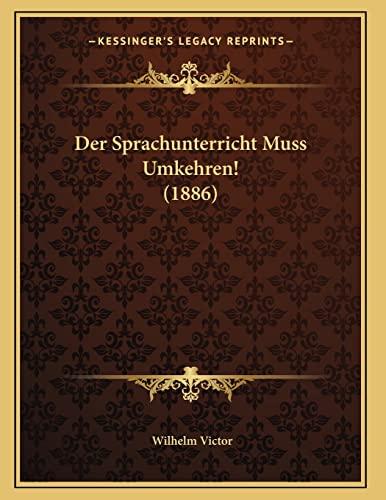9781168006219: Der Sprachunterricht Muss Umkehren! (1886) (German Edition)