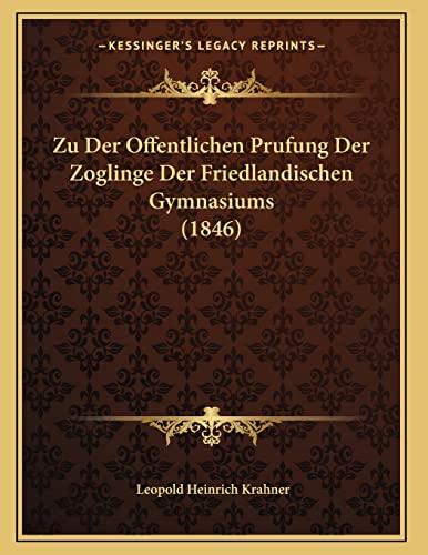 9781168006431: Zu Der Offentlichen Prufung Der Zoglinge Der Friedlandischen Gymnasiums (1846) (Latin Edition)