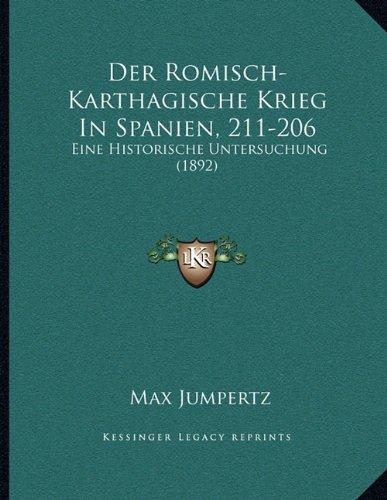 9781168007223: Der Romisch-Karthagische Krieg in Spanien, 211-206: Eine Historische Untersuchung (1892)