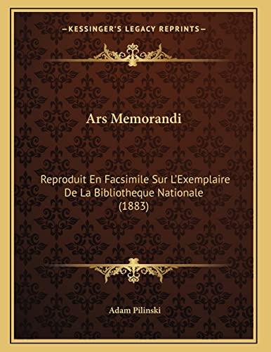 9781168008947: Ars Memorandi: Reproduit En Facsimile Sur L'Exemplaire De La Bibliotheque Nationale (1883) (French Edition)