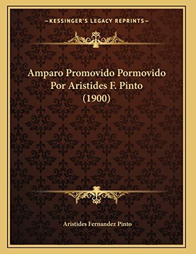 9781168010483: Amparo Promovido Pormovido Por Aristides F. Pinto (1900) (Spanish Edition)