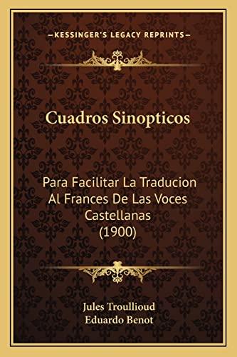 9781168013521: Cuadros Sinopticos: Para Facilitar La Traducion Al Frances De Las Voces Castellanas (1900) (Spanish Edition)