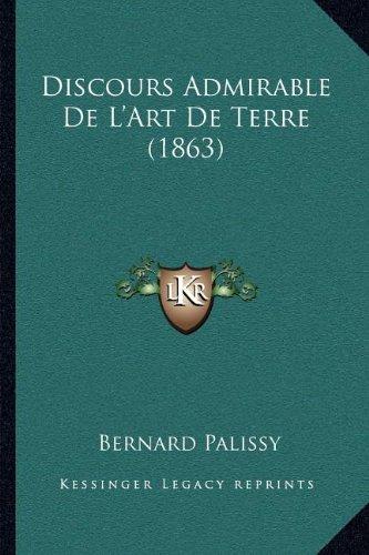 9781168014887: Discours Admirable De L'Art De Terre (1863) (French Edition)