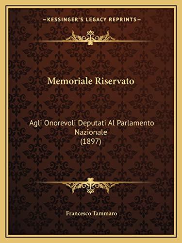 9781168019509: Memoriale Riservato: Agli Onorevoli Deputati Al Parlamento Nazionale (1897) (Italian Edition)