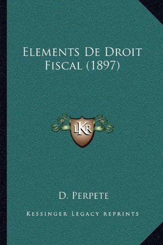 9781168019677: Elements de Droit Fiscal (1897)