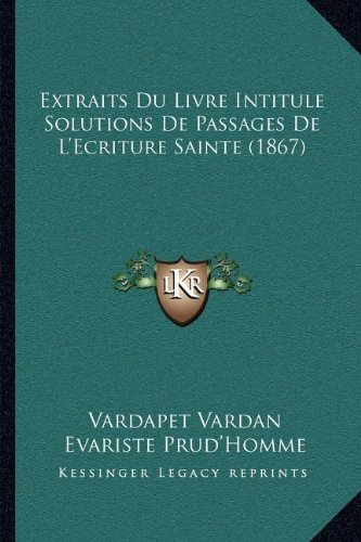 9781168020529: Extraits Du Livre Intitule Solutions De Passages De L'Ecriture Sainte (1867) (French Edition)