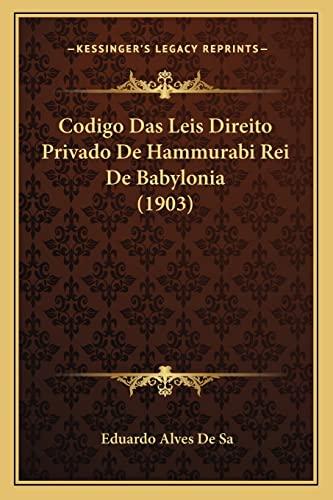 Codigo das Leis Direito Privado de Hammurabi: Eduardo Alves De