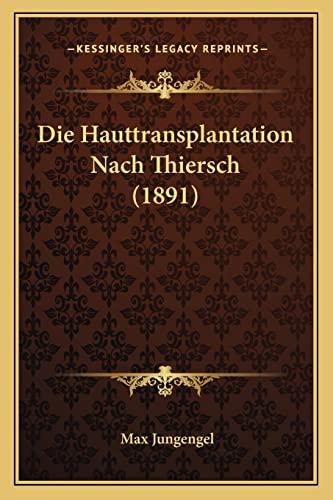 9781168024626: Die Hauttransplantation Nach Thiersch (1891) (German Edition)