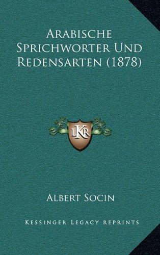 9781168025111: Arabische Sprichworter Und Redensarten (1878)