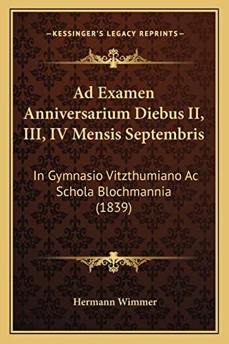 9781168025845: Ad Examen Anniversarium Diebus II, III, IV Mensis Septembris: In Gymnasio Vitzthumiano AC Schola Blochmannia (1839)