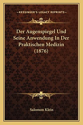 9781168028167: Der Augenspiegel Und Seine Anwendung In Der Praktischen Medizin (1876) (German Edition)